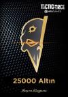 Tactic Force 25000 + 1500 Altın